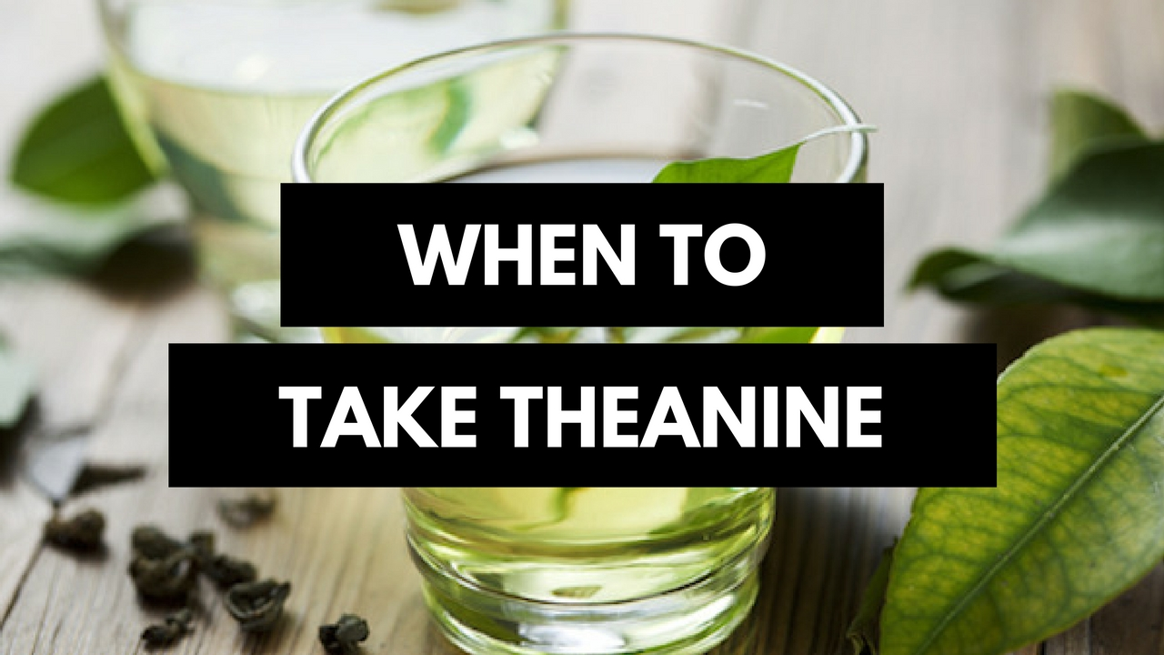 When To Take Theanine